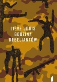 Godzina rebeliantów - Lieve Joris