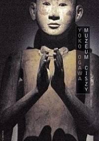 Muzeum ciszy - Yōko Ogawa
