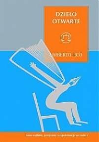 Dzieło otwarte. Forma i nieokreśloność w poetykach współczesnych - Umberto Eco