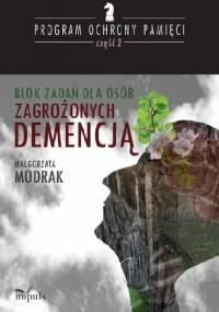 Blok zadań dla osób zagrożonych DEMENCJĄ PROGRAM OCHRONY PAMIĘCI - CZĘŚĆ II - Małgorzata Modrak