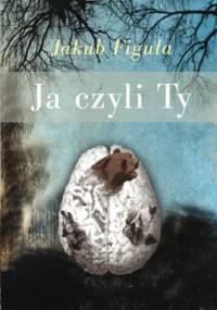 Ja czyli Ty - Jakub Figuła