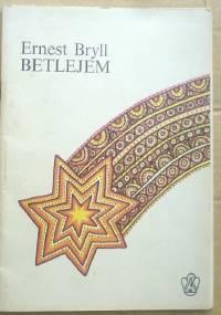 Betlejem - Ernest Bryll