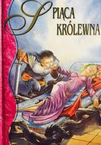 Śpiąca Królewna - Jacob Grimm, Wilhelm Grimm