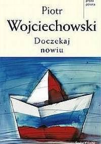 Doczekaj nowiu - Piotr Wojciechowski