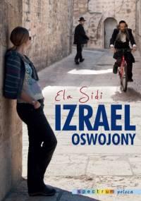 Izrael oswojony - Ela Sidi