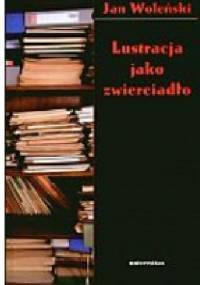Lustracja jako zwierciadło - Jan Woleński