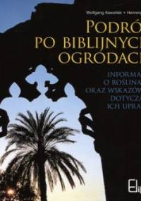 Podróż po biblijnych ogrodach - Wolfgang Kawollek, Henning Falk