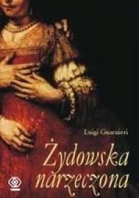 Żydowska narzeczona - Luigi Guarnieri