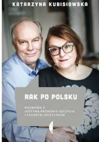 Rak po polsku. Rozmowa z Justyną Pronobis-Szczylik i Cezarym Szczylikiem - Katarzyna Kubisiowska
