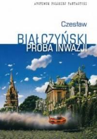 Próba inwazji - Czesław Białczyński