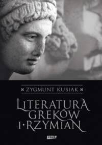 Literatura Greków i Rzymian - Zygmunt Kubiak