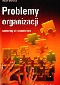 Problemy organizacji. Materiały do studiowania - Adam Oleksiuk