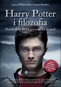 Harry Potter i filozofia. Przewodnik po Hogwarcie dla Mugoli - William Irwin