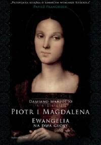 Piotr i Magdalena. Ewangelia na dwa głosy - Damiano Marzotto