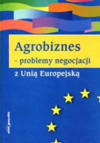 Agrobiznes problemy negocjacji z Unią Europejską - Piotr Jaworowski