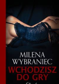 Wchodzisz do gry - Milena Wybraniec