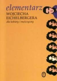 Elementarz Wojciecha Eichelbergera dla kobiety i mężczyzny - Wojciech Eichelberger