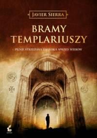 Bramy templariuszy - Javier Sierra