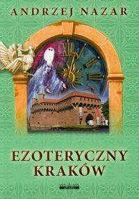 Ezoteryczny Kraków - Andrzej Nazar