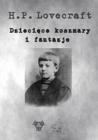 Dziecięce koszmary i fantazje - H.P. Lovecraft