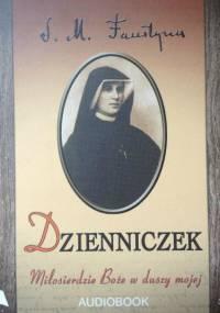 Dzienniczek Św. Siostry Faustyny Kowalskiej [Audiobook PL]