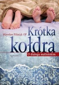Krótka kołdra - Mirosław Pilśniak
