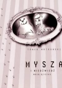 Mysza i Niedźwiedź mają dziecko - Tomasz Matkowski