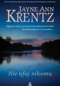 Nie ufaj nikomu - Jayne Ann Krentz