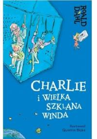 Charlie i Wielka Szklana Winda - Roald Dahl
