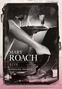 Bzyk. Pasjonujące zespolenie nauki i seksu - Mary Roach