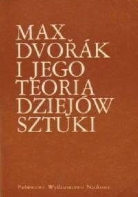 Max Dvořák i jego teoria dziejów sztuki - Lech Kalinowski