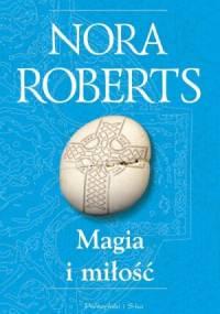 Magia i miłość - Nora Roberts