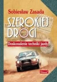 Szerokiej drogi. Doskonalenie techniki jazdy - Sobiesław Zasada