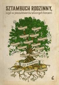 Sztambuch rodzinny, czyli w poszukiwaniu własnych korzeni - Jan Rzymełka