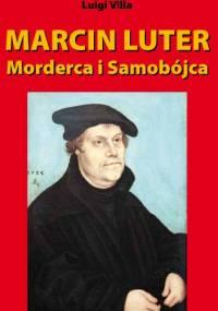 Marcin Luter - morderca i samobójca - Luigi Villa