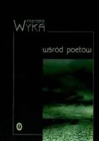 Wśród poetów - Kazimierz Wyka
