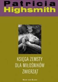 Księga zemsty dla miłośników zwierząt - Patricia Highsmith