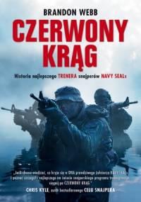 Czerwony krąg. Historia snajpera Navy SEALs i trenera najskuteczniejszych strzelców amerykańskich sił zbrojnych - John David Mann, Brandon Webb