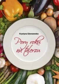 Pory roku na talerzu - Krystyna Gierszewska