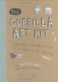 The Guerilla Art Kit - Keri Smith