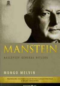 Manstein. Najlepszy generał Hitlera - Mungo Melvin