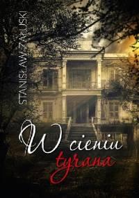 W cieniu tyrana - Stanisław Załuski