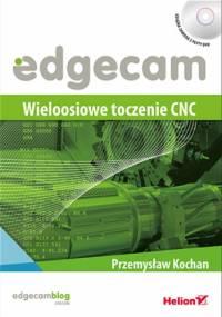Edgecam. Wieloosiowe toczenie CNC - Przemysław Kochan