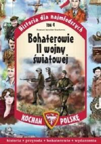 Bohaterowie II Wojny Światowej - Jarosław Szarek, Joanna Wieliczka-Szarkowa