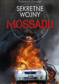 Sekretne wojny Mossadu - Yvonnick Denoël