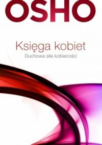 Księga kobiet. Duchowa siła kobiecości - Osho