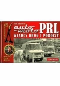 Auto-Moto PRL Władcy dróg i poboczy - Adam Zakrzewski