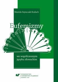 Eufemizmy we współczesnym języku słowackim - Szymczak-Rozlach Mariola