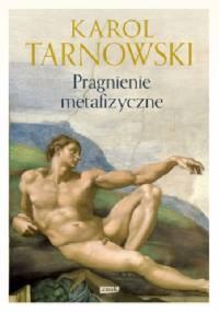 Pragnienie metafizyczne - Karol Tarnowski