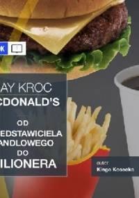 Imperium McDonald's. Od przedstawiciela handlowego do milionera. Ray Kroc. - Kinga Kosecka